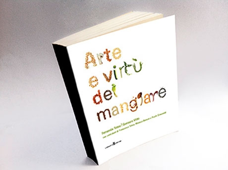 Arte e virtù del mangiare - The new gastronomic journey